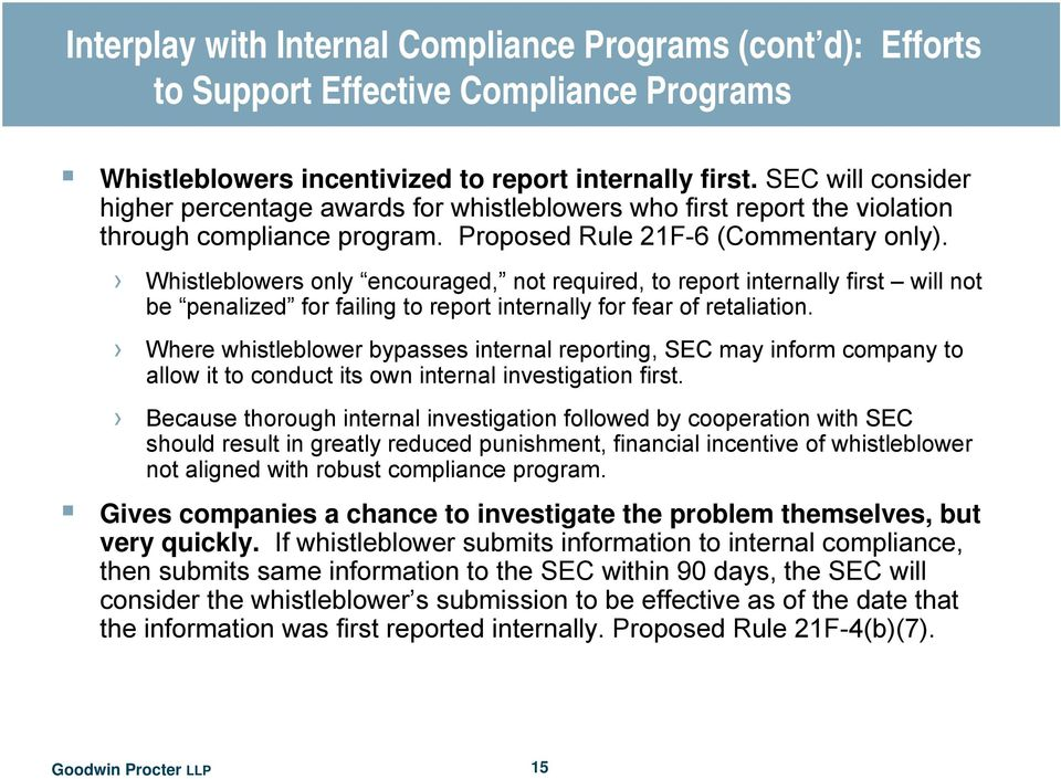 Whistleblowers only encouraged, not required, to report internally first will not be penalized for failing to report internally for fear of retaliation.