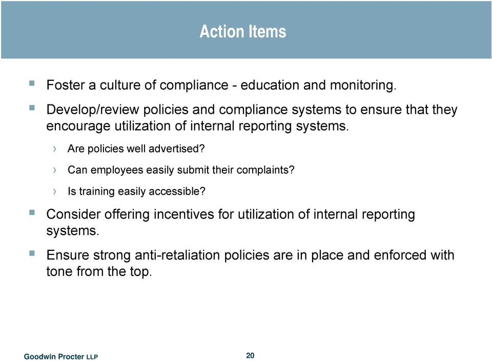 systems. Are policies well advertised? Can employees easily submit their complaints? Is training easily accessible?