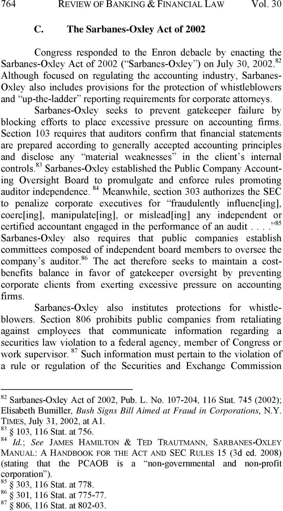 attorneys. Sarbanes-Oxley seeks to prevent gatekeeper failure by blocking efforts to place excessive pressure on accounting firms.