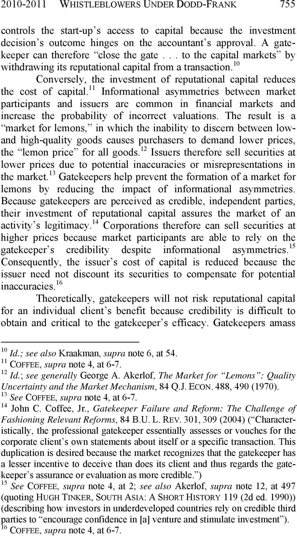 10 Conversely, the investment of reputational capital reduces the cost of capital.