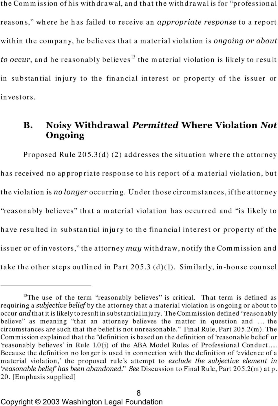 investors. B. Noisy Withdrawal Permitted Where Violation Not Ongoing Proposed Rule 205.