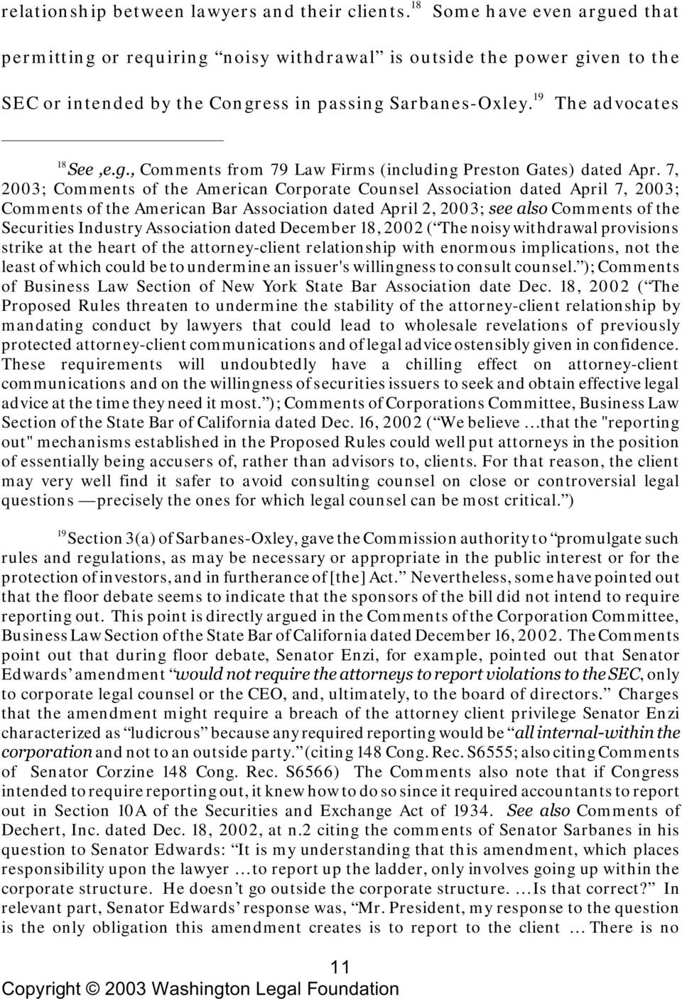 7, 2003; Comments of the American Corporate Counsel Association dated April 7, 2003; Comments of the American Bar Association dated April 2, 2003; see also Comments of the Securities Industry