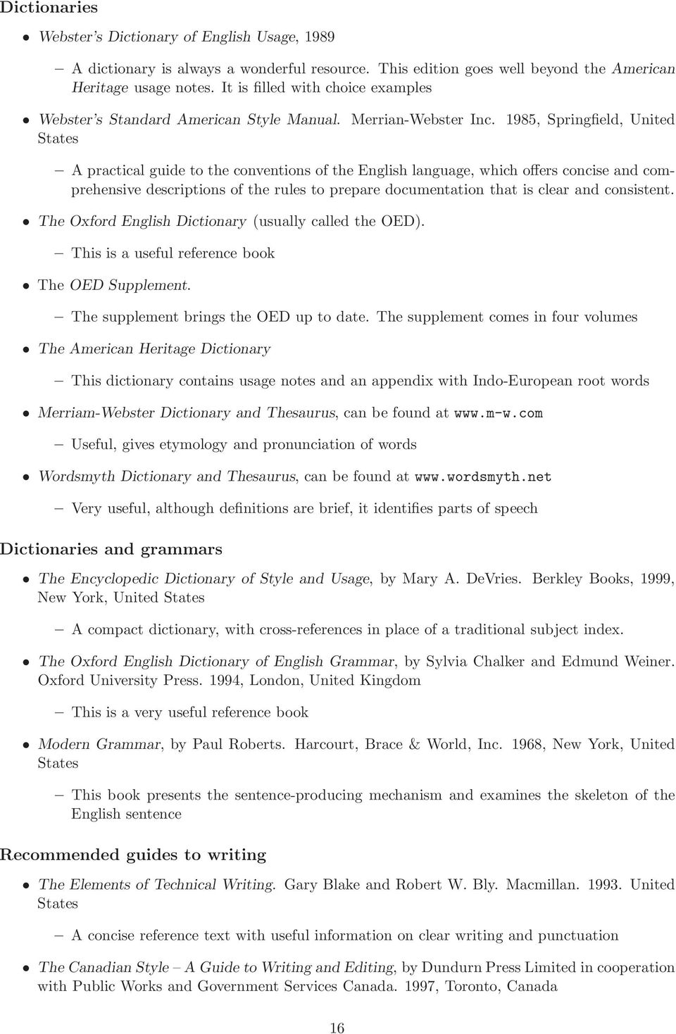 1985, Springfield, United States A practical guide to the conventions of the English language, which offers concise and comprehensive descriptions of the rules to prepare documentation that is clear