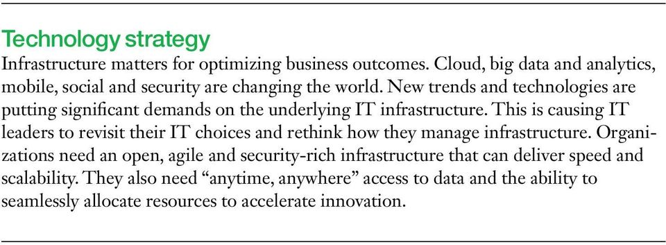 New trends and technologies are putting significant demands on the underlying IT infrastructure.