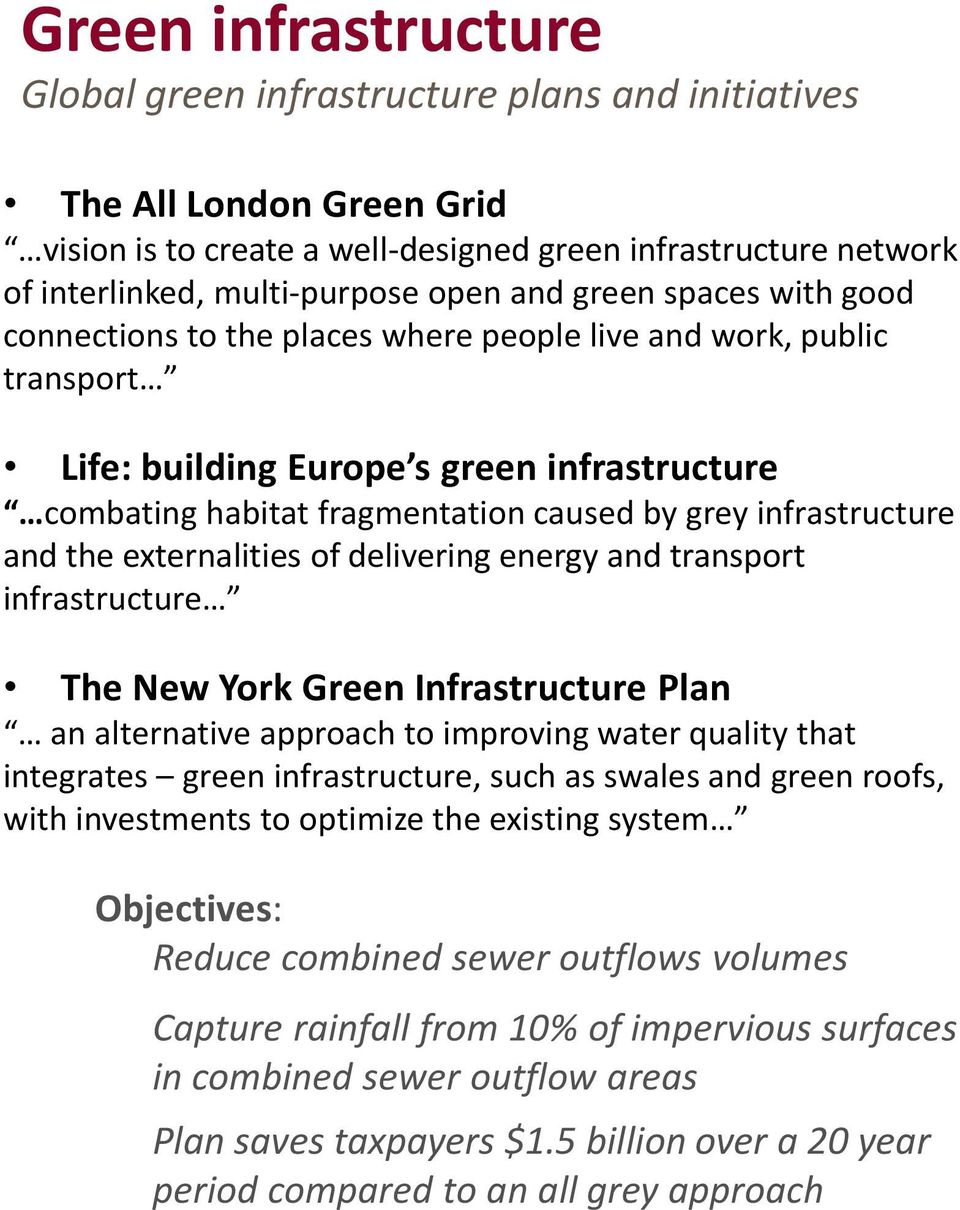 infrastructure and the externalities of delivering energy and transport infrastructure The New York Green Infrastructure Plan an alternative approach to improving water quality that integrates green