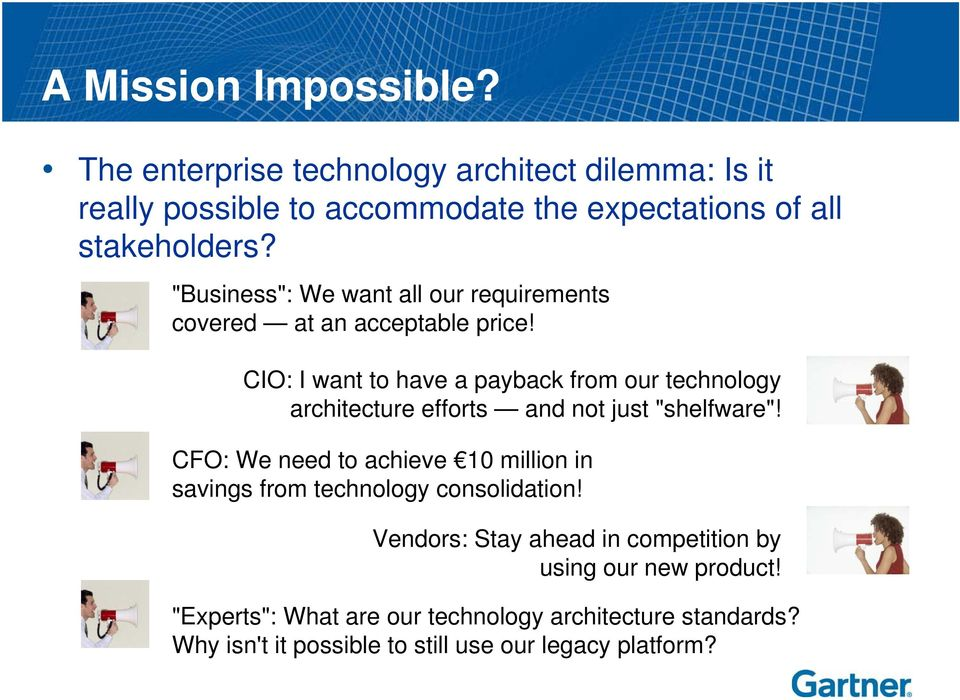 "CIO: I want to have a payback from our technology architecture efforts and not just ""shelfware""!"