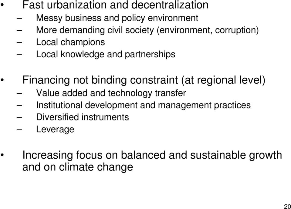 (at regional level) Value added and technology transfer Institutional development and management practices