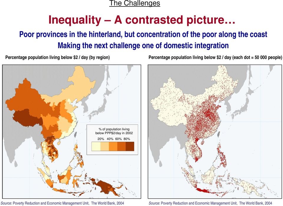 population living below $2 / day (each dot = 5 people) % of population living below PPP$2/day in 22 2% 4% 6% 8% Source: Poverty