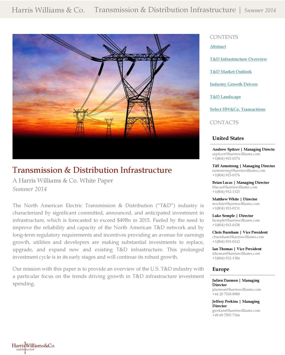 White Paper Summer 2014 The North American Electric Transmission & Distribution ( T&D ) industry is characterized by significant committed, announced, and anticipated investment in infrastructure,