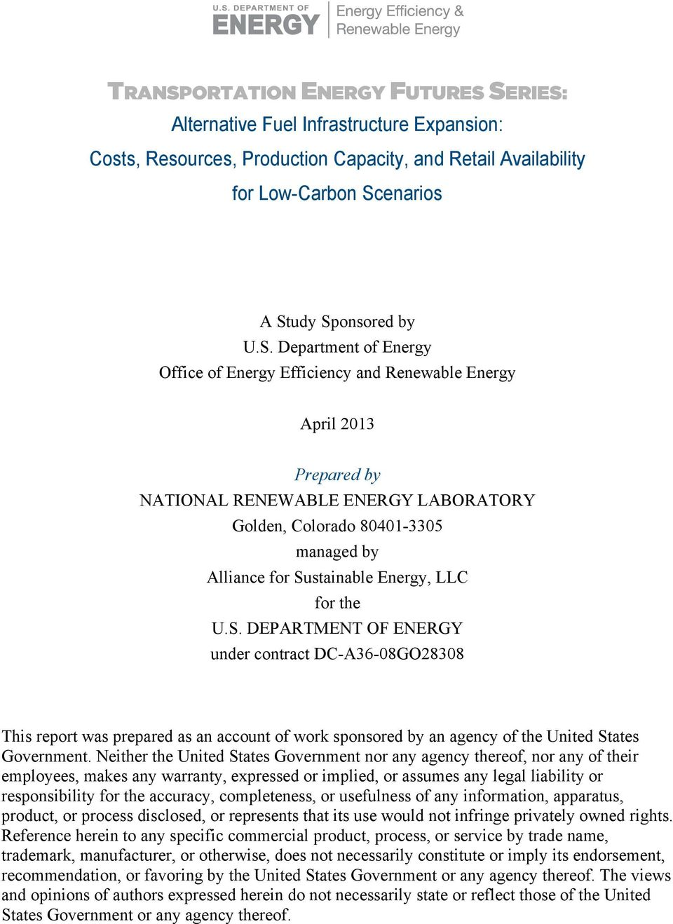 SERIES: Alternative Fuel Infrastructure Expansion: Costs, Resources, Production Capacity, and Retail Availability for Low-Carbon Scenarios A Study Sponsored by U.S. Department of Energy Office of