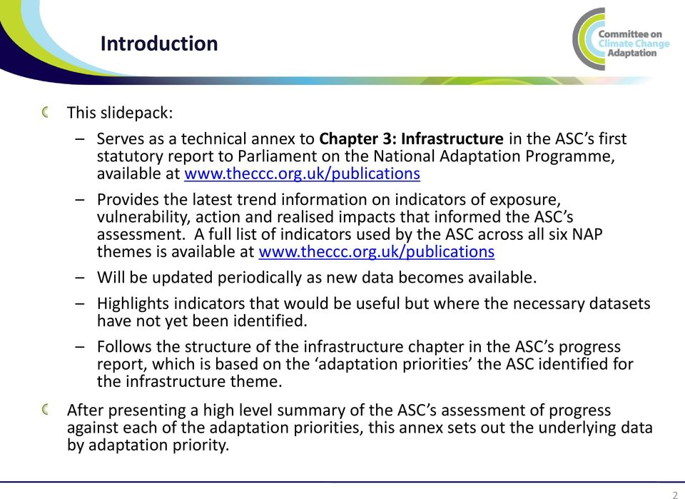 A full list of indicators used by the ASC across all six NAP themes is available at www.theccc.org.uk/publications Will be updated periodically as new data becomes available.