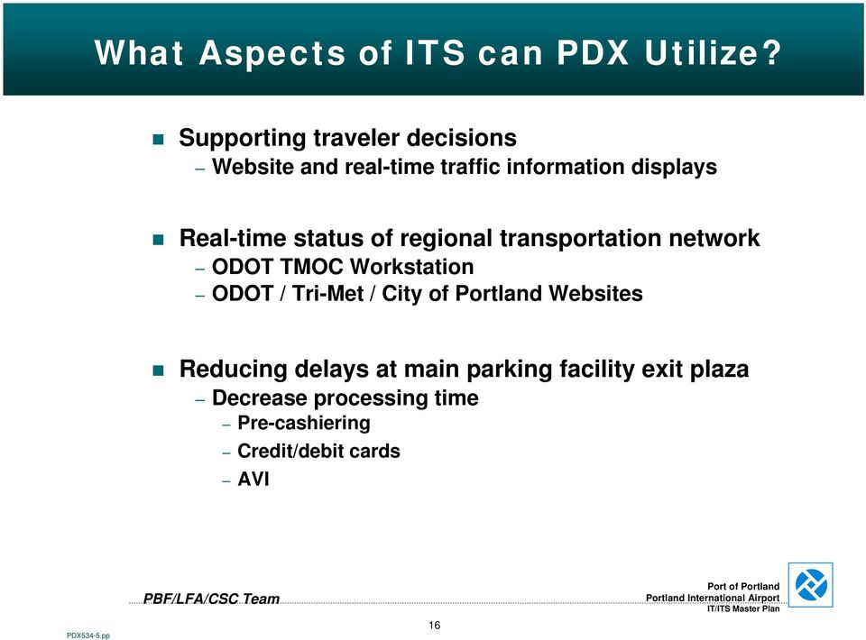 Real-time status of regional transportation network ODOT TMOC Workstation ODOT /