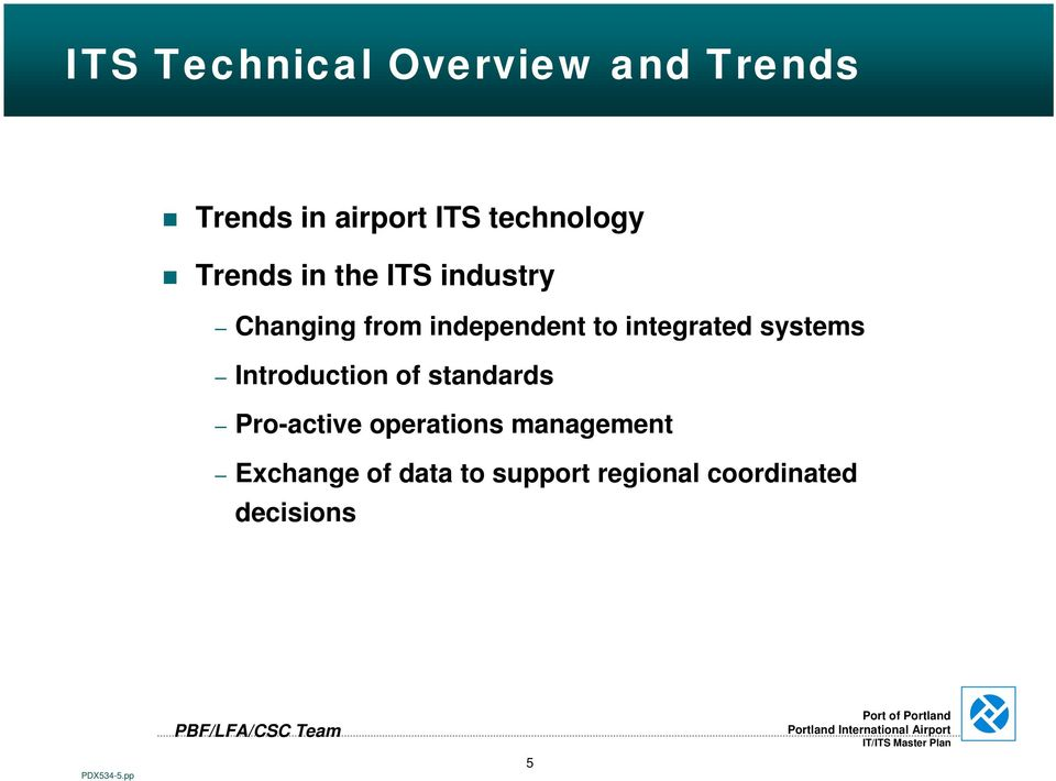 to integrated systems Introduction of standards Pro-active