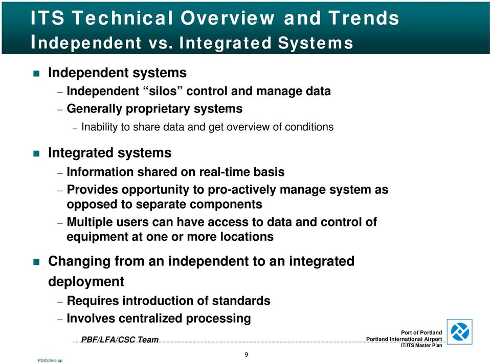 overview of conditions Integrated systems Information shared on real-time basis Provides opportunity to pro-actively manage system as opposed