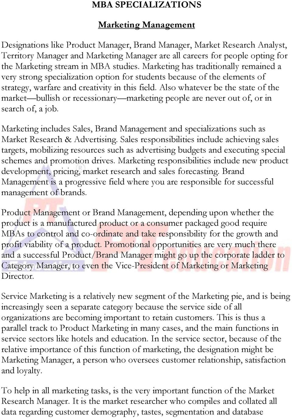 Also whatever be the state of the market bullish or recessionary marketing people are never out of, or in search of, a job.