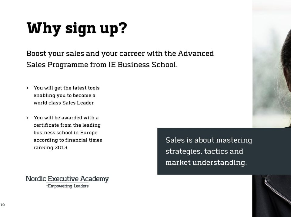 > You will get the latest tools enabling you to become a world class Sales Leader > You will be