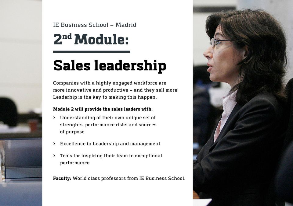 Module 2 will provide the sales leaders with: > Understanding of their own unique set of strenghts, performance risks and