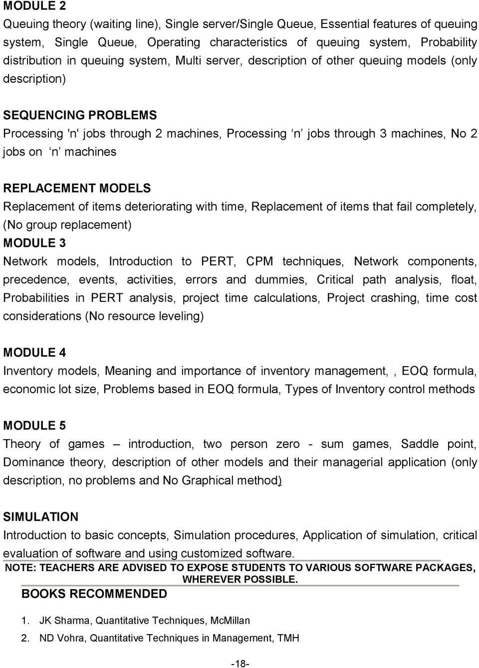 machines REPLACEMENT MODELS Replacement of items deteriorating with time, Replacement of items that fail completely, (No group replacement) MODULE 3 Network models, Introduction to PERT, CPM