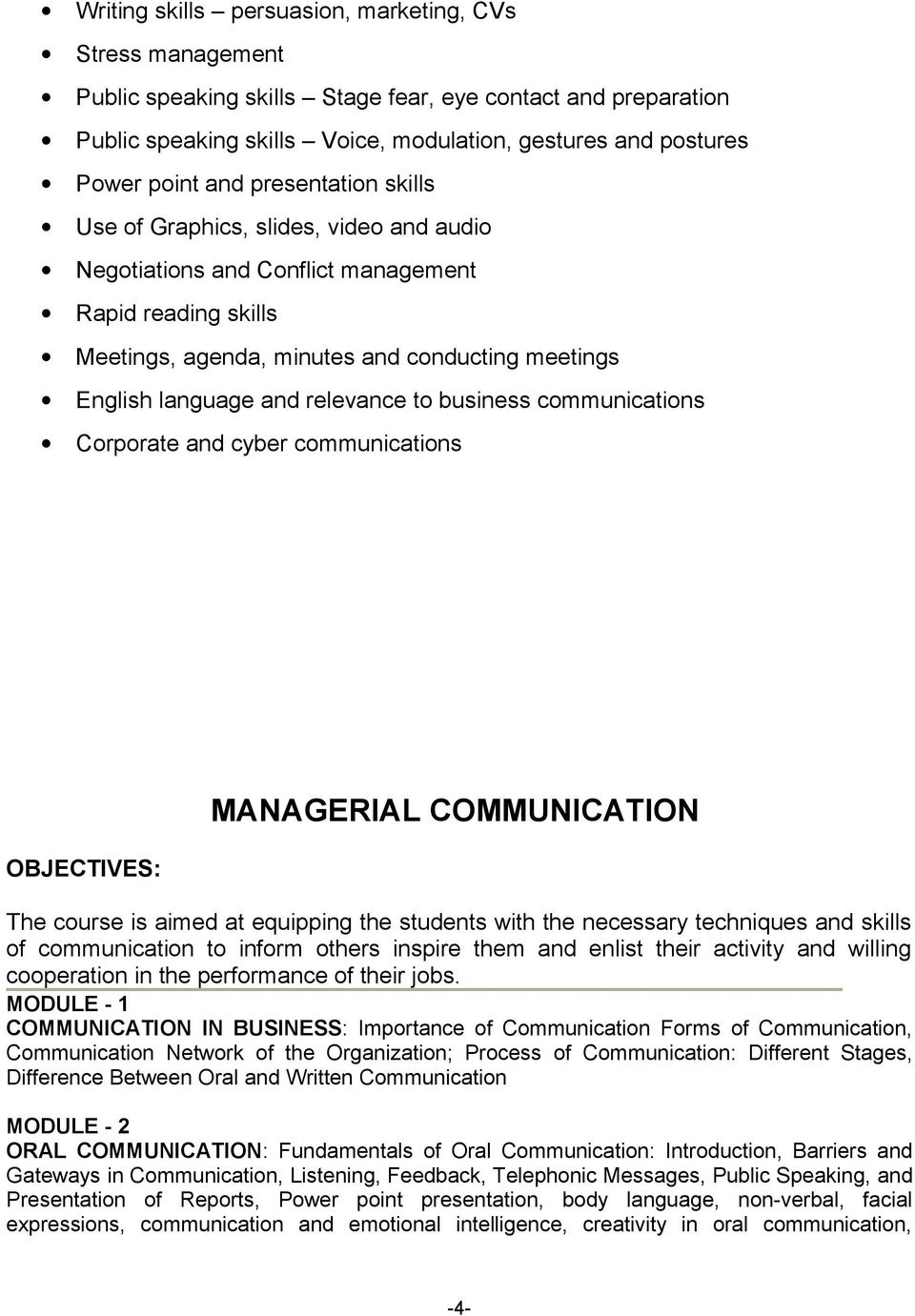 relevance to business communications Corporate and cyber communications OBJECTIVES: MANAGERIAL COMMUNICATION The course is aimed at equipping the students with the necessary techniques and skills of