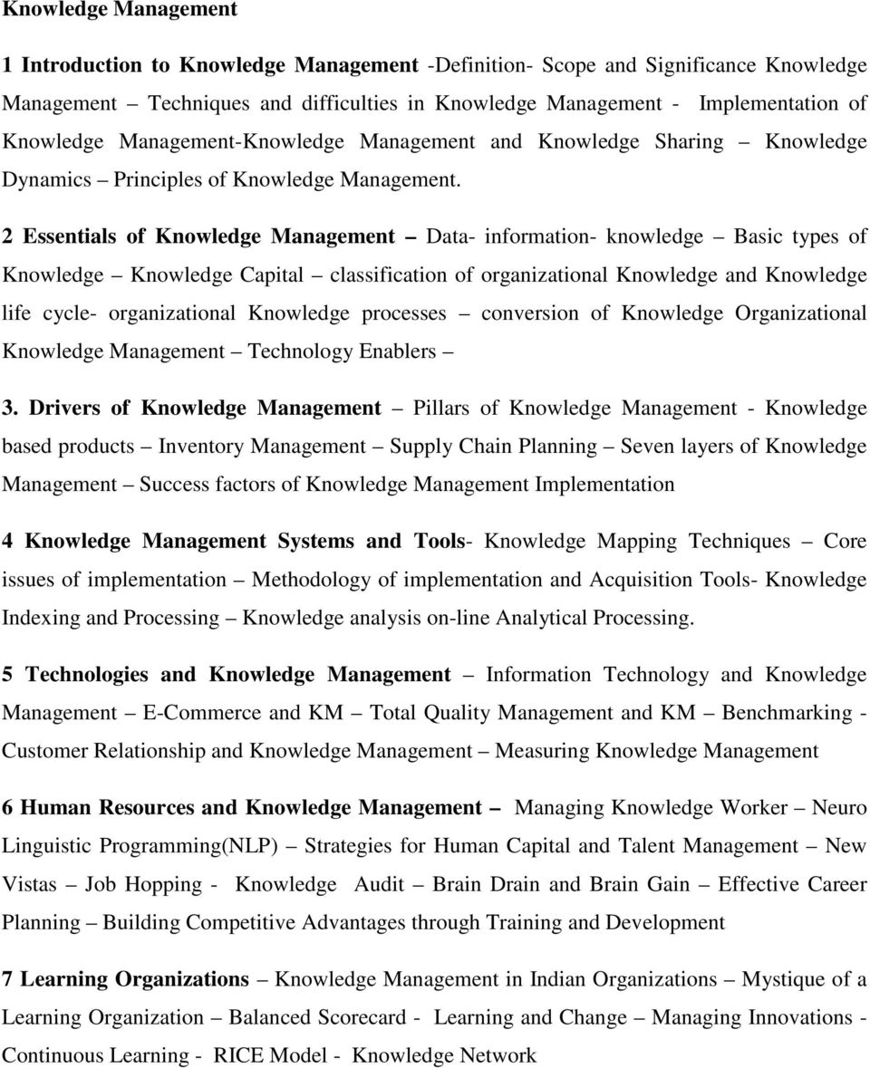 2 Essentials of Knowledge Management Data- information- knowledge Basic types of Knowledge Knowledge Capital classification of organizational Knowledge and Knowledge life cycle- organizational