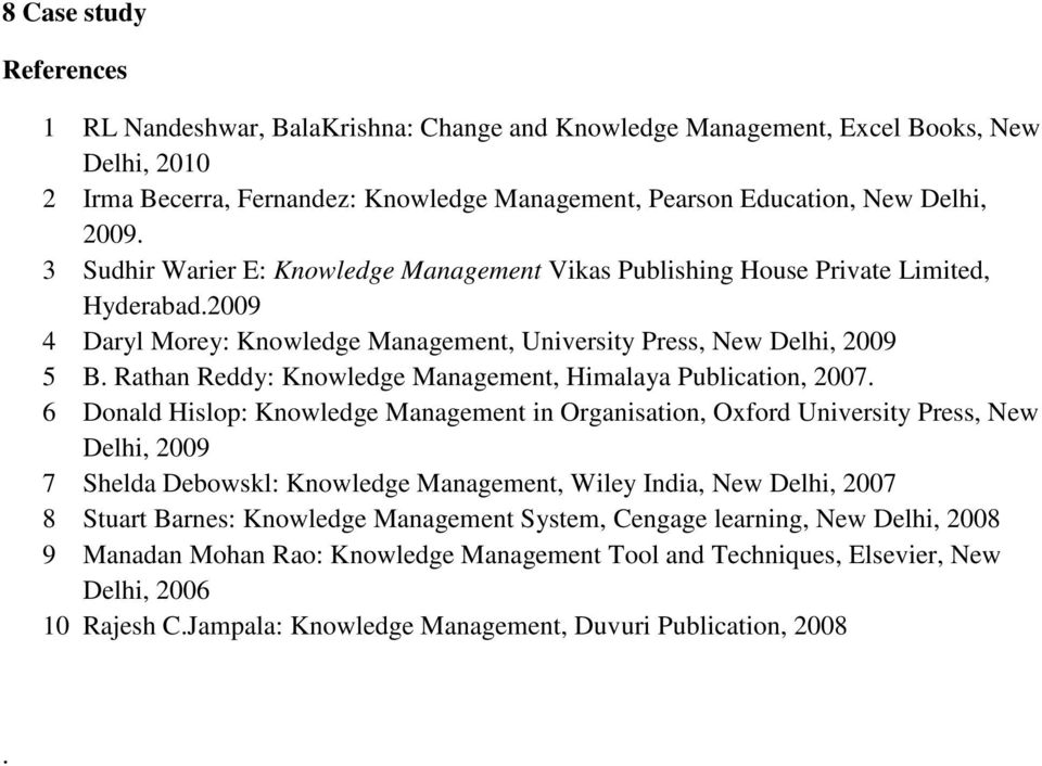 Rathan Reddy: Knowledge Management, Himalaya Publication, 2007.