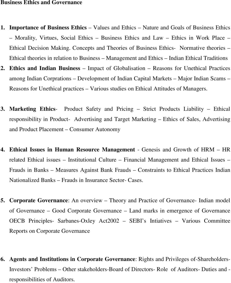 Concepts and Theories of Business Ethics- Normative theories Ethical theories in relation to Business Management and Ethics Indian Ethical Traditions 2.