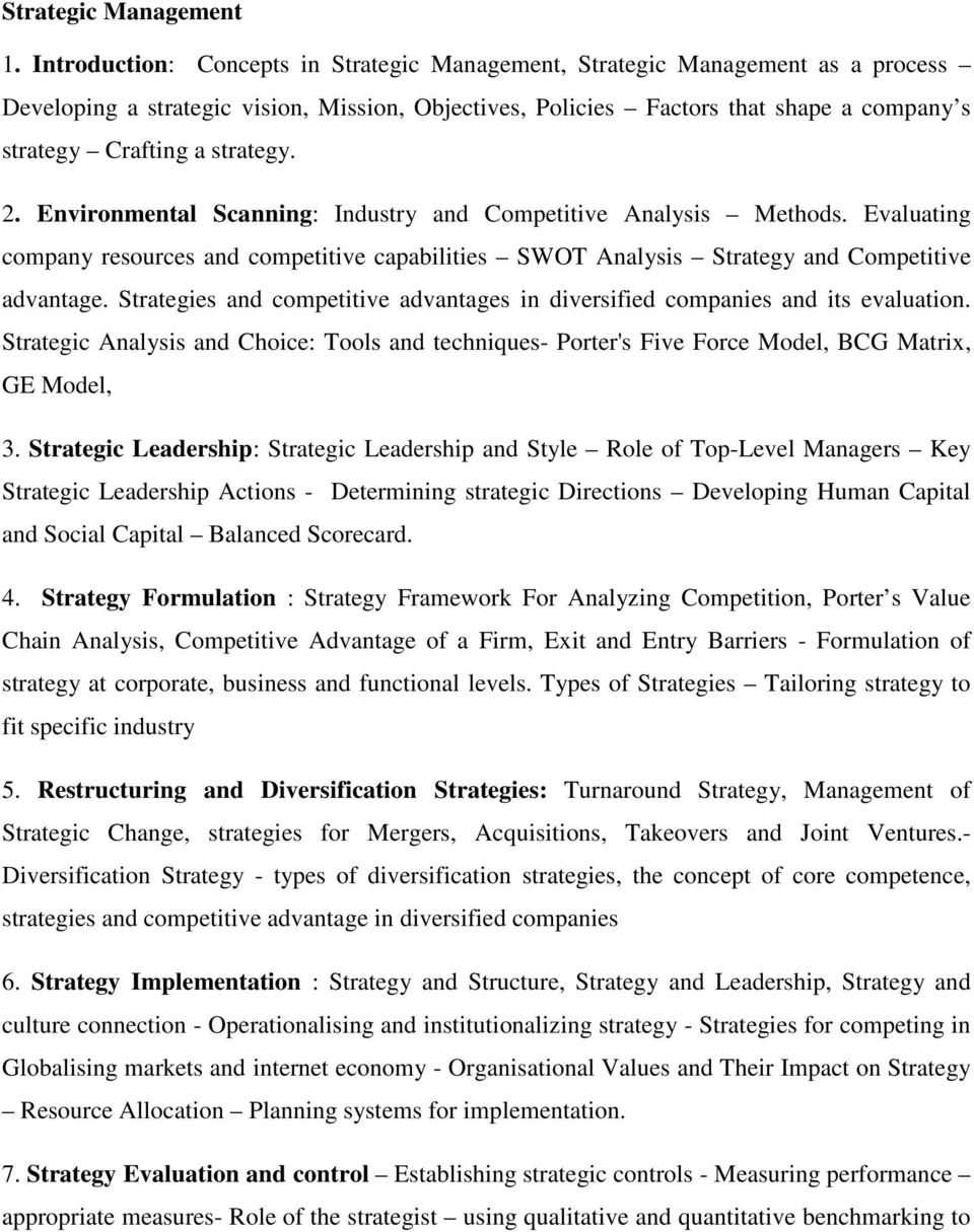 strategy. 2. Environmental Scanning: Industry and Competitive Analysis Methods. Evaluating company resources and competitive capabilities SWOT Analysis Strategy and Competitive advantage.