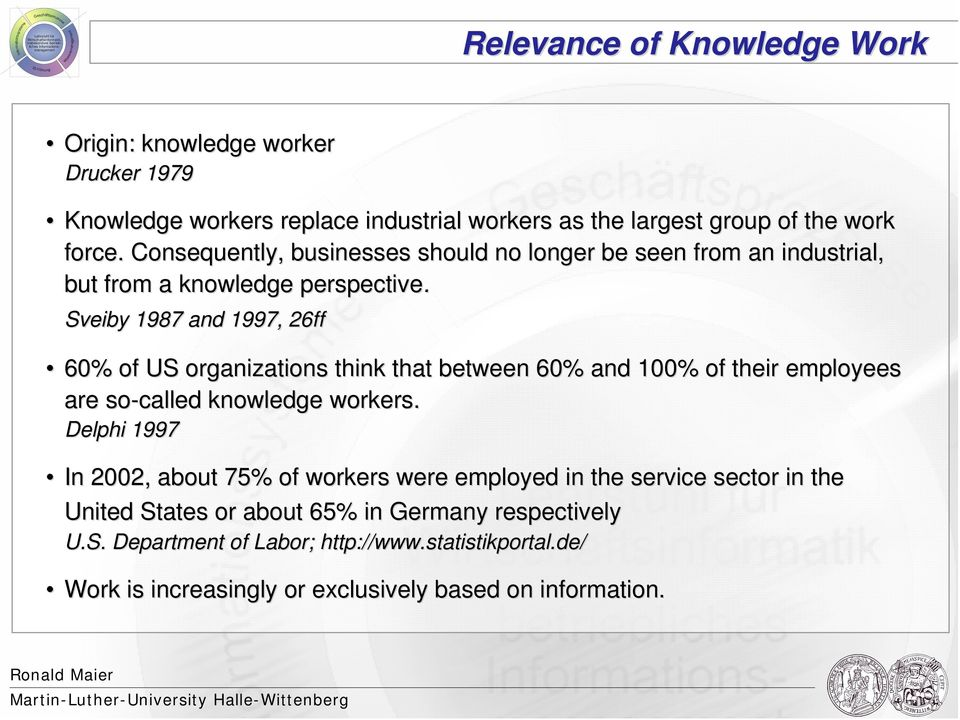 Sveiby 1987 and 1997, 26ff 60% of US organizations think that between 60% and 100% of their employees are so-called knowledge workers.