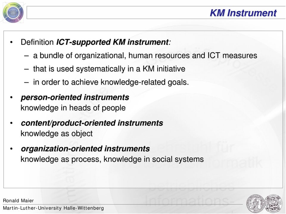 person-oriented oriented instruments knowledge in heads of people content/product-oriented oriented
