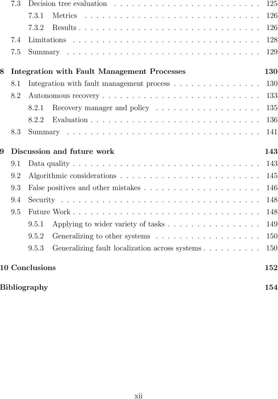 2.1 Recovery manager and policy.................. 135 8.2.2 Evaluation............................. 136 8.3 Summary................................. 141 9 Discussion and future work 143 9.