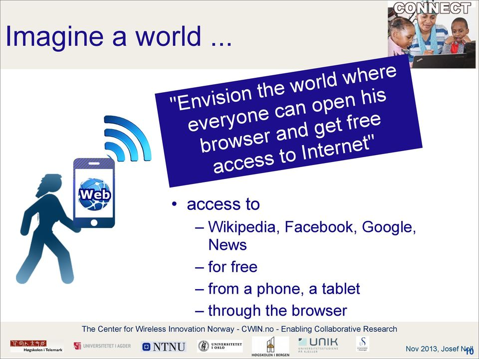 "browser and get free access to Internet"" access to"