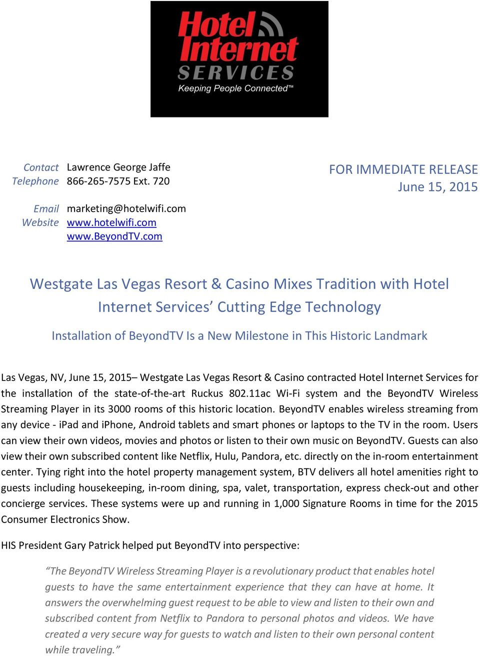 Historic Landmark Las Vegas, NV, June 15, 2015 Westgate Las Vegas Resort & Casino contracted Hotel Internet Services for the installation of the state-of-the-art Ruckus 802.
