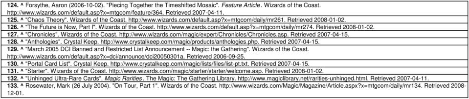"Retrieved 2008-01-02. 127. ^ ""Chronicles"". Wizards of the Coast. http://www.wizards.com/magic/expert/chronicles/chronicles.asp. Retrieved 2007-04-15. 128. ^ ""Anthologies"". Crystal Keep. http://www.crystalkeep."
