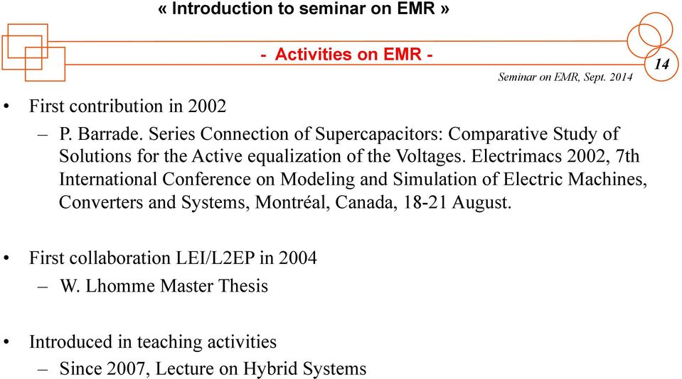 Electrimacs 2002, 7th International Conference on Modeling and Simulation of Electric Machines, Converters and