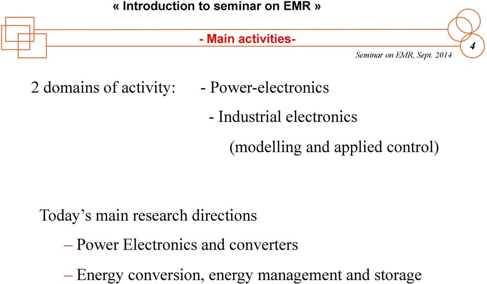 applied control) Today s main research directions Power