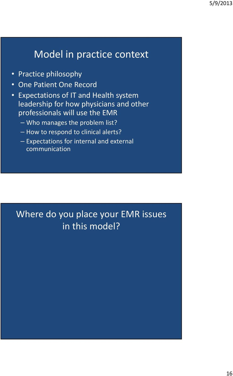 the EMR Who manages the problem list? How to respond to clinical alerts?