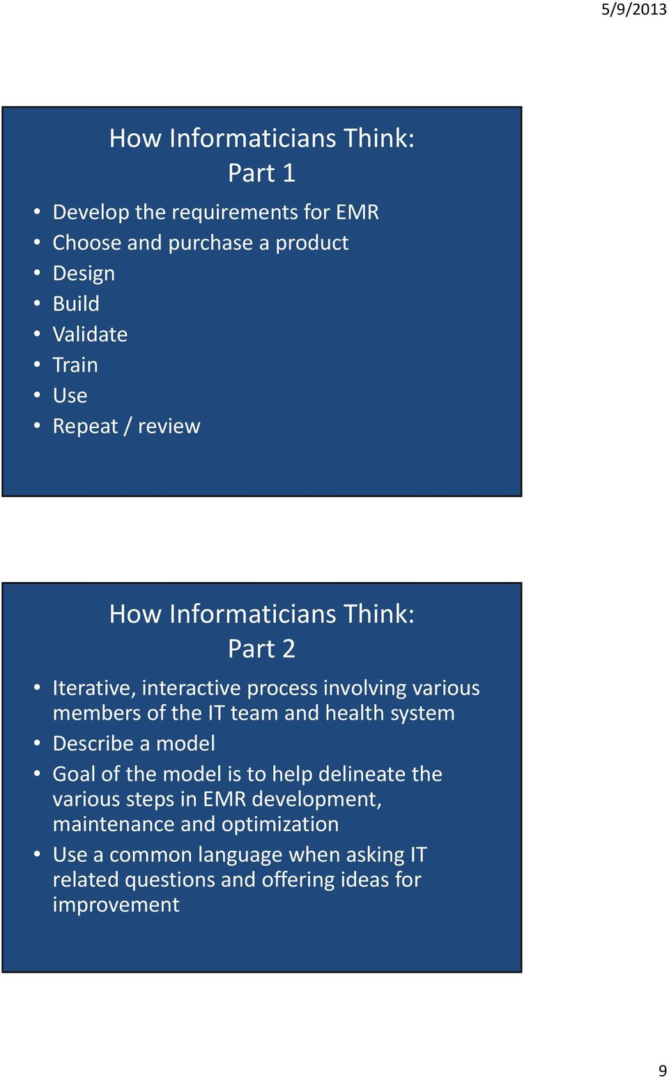 the IT team and health system Describe a model Goal of the model is to help delineate the various steps in EMR