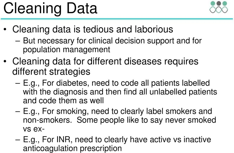 data for different diseases requires different strategi