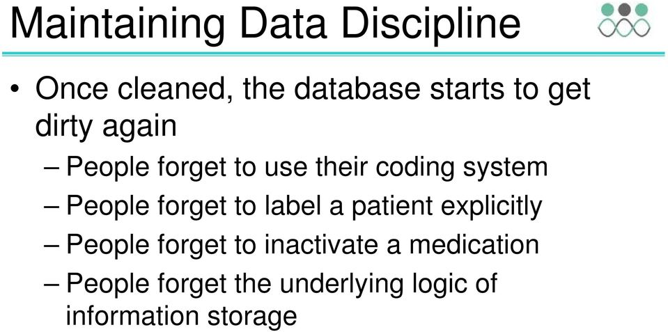 forget to label a patient explicitly People forget to inactivate