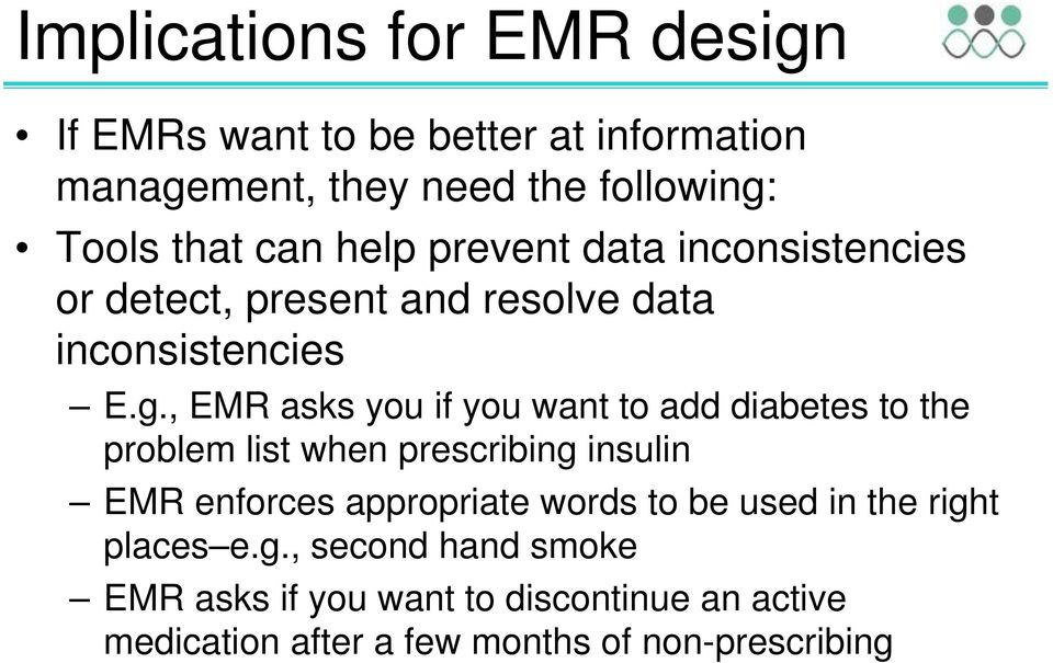 , EMR asks you if you want to add diabetes to the problem list when prescribing insulin EMR enforces appropriate words