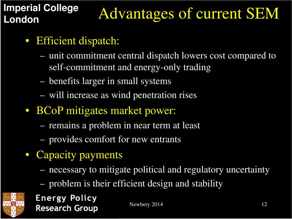 BCoP mitigates market power: remains a problem in near term at least provides comfort for new entrants Capacity