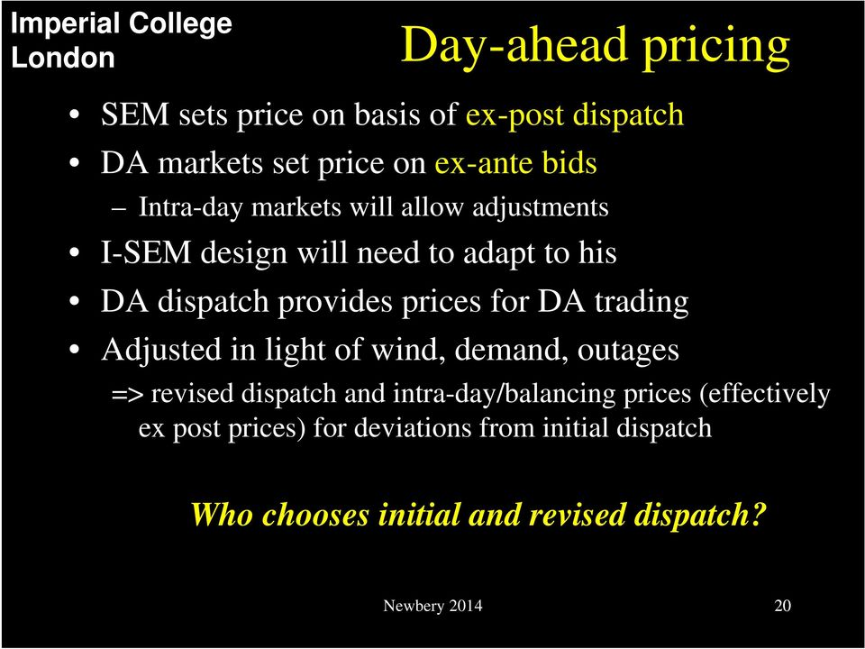 trading Adjusted in light of wind, demand, outages => revised dispatch and intra-day/balancing prices