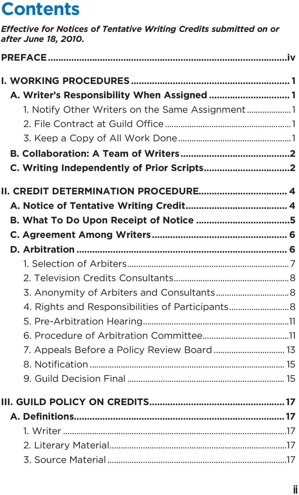 Writing Independently of Prior Scripts...2 II. CREDIT DETERMINATION PROCEDURE... 4 A. Notice of Tentative Writing Credit... 4 B. What To Do Upon Receipt of Notice...5 C. Agreement Among Writers... 6 D.