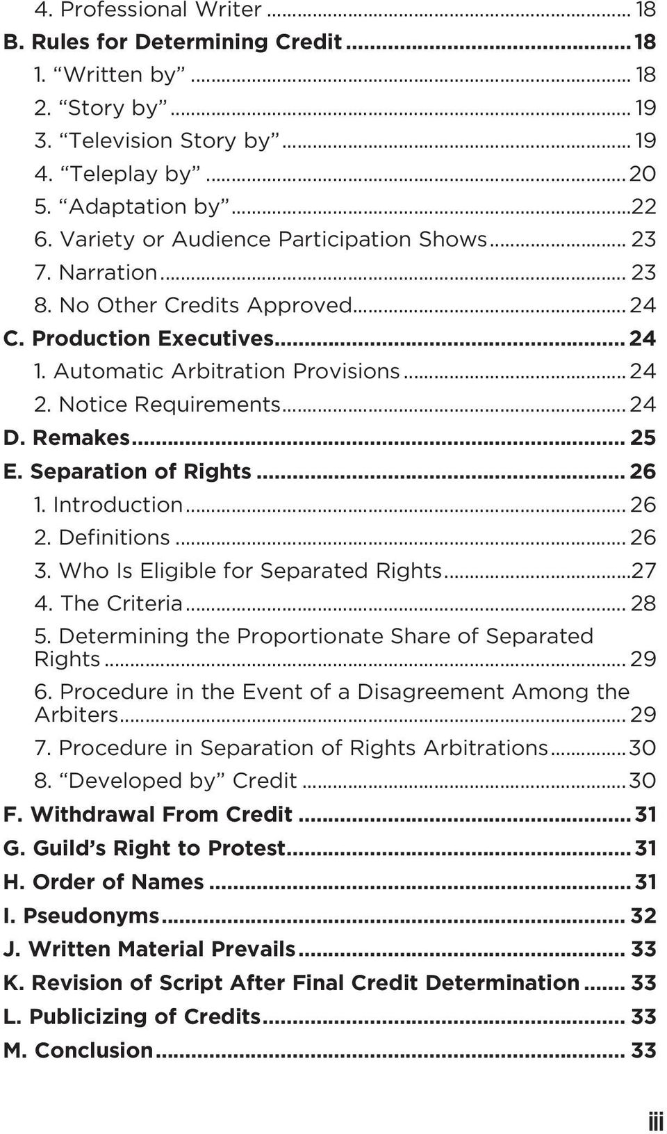 .. 24 D. Remakes... 25 E. Separation of Rights... 26 1. Introduction... 26 2. Definitions... 26 3. Who Is Eligible for Separated Rights...27 4. The Criteria... 28 5.