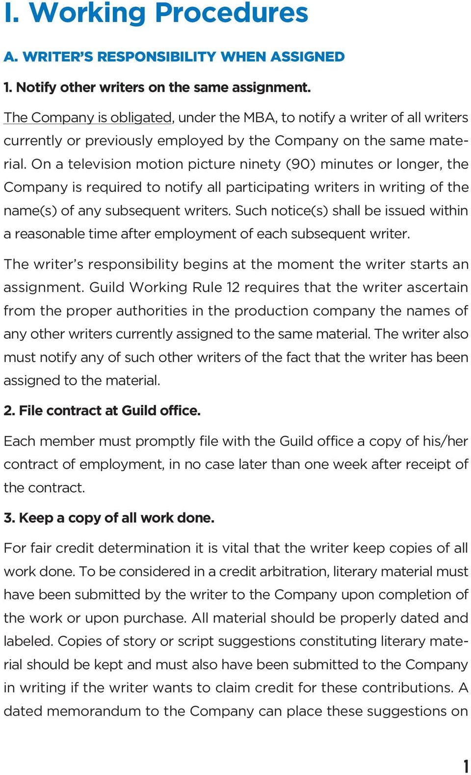 On a television motion picture ninety (90) minutes or longer, the Company is required to notify all participating writers in writing of the name(s) of any subsequent writers.