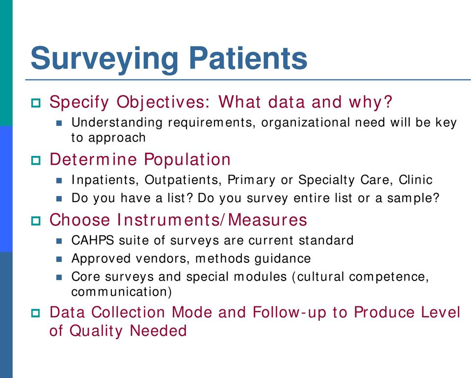 Specialty Care, Clinic Do you have a list? Do you survey entire list or a sample?