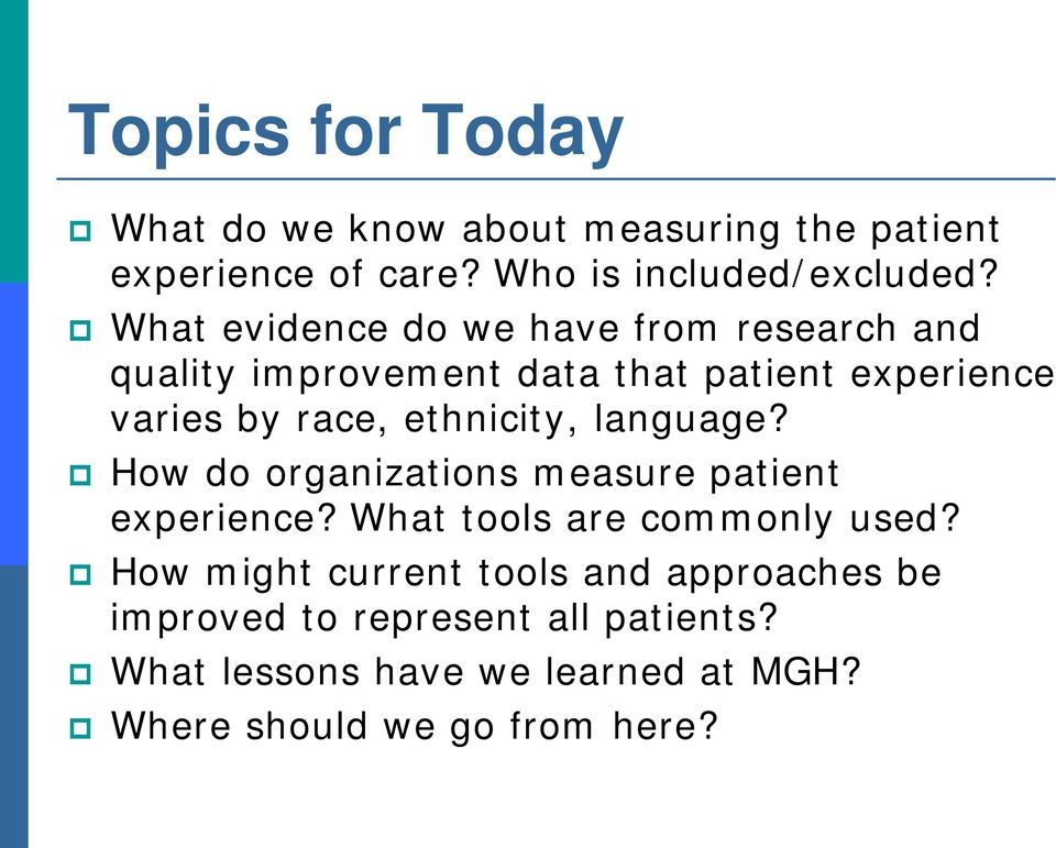 ethnicity, language? How do organizations measure patient experience? What tools are commonly used?