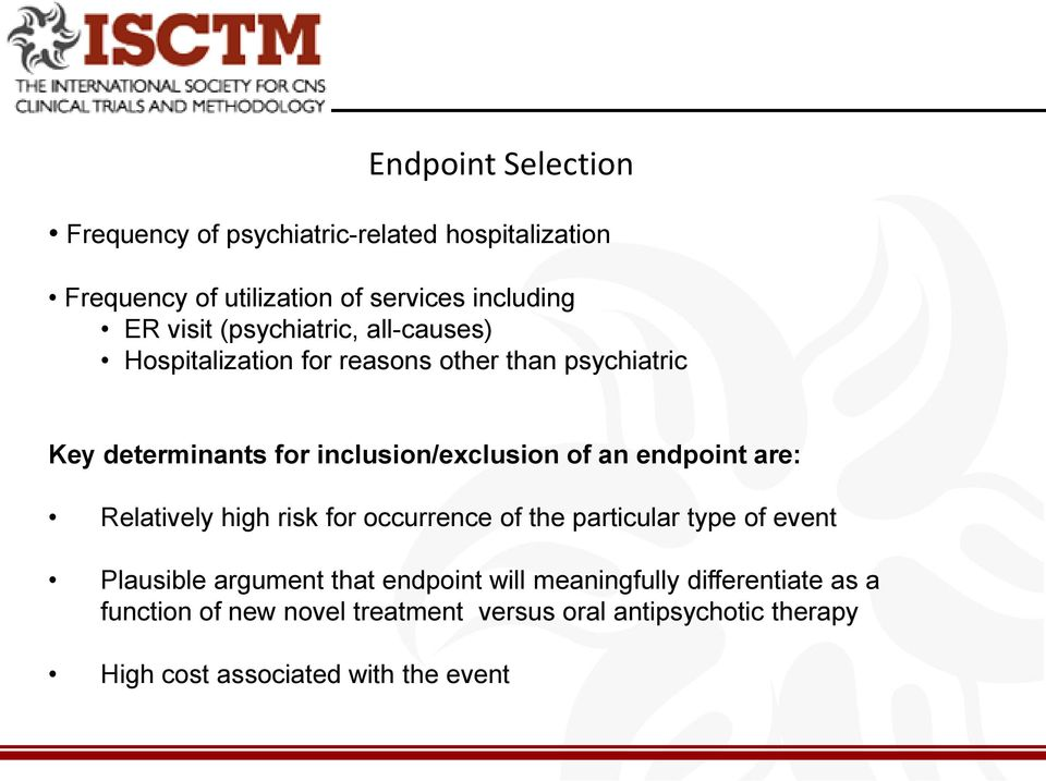 endpoint are: Relatively high risk for occurrence of the particular type of event Plausible argument that endpoint will