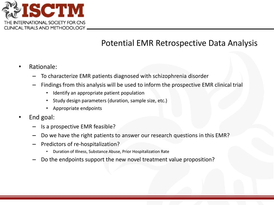 etc.) Appropriate endpoints End goal: Is a prospective EMR feasible? Do we have the right patients to answer our research questions in this EMR?