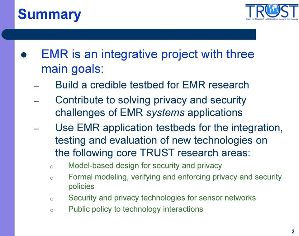 technologies on the following core TRUST research areas: o o o o Model-based design for security and privacy Formal modeling, verifying